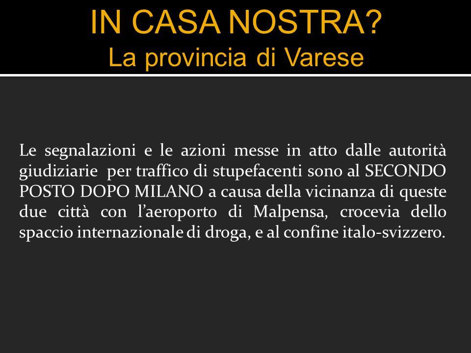 IN CASA NOSTRA La provincia di Varese