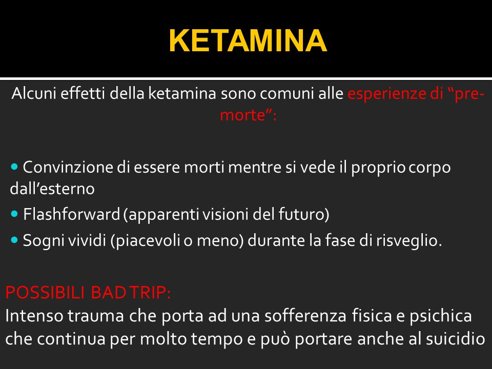 KETAMINA POSSIBILI BAD TRIP: