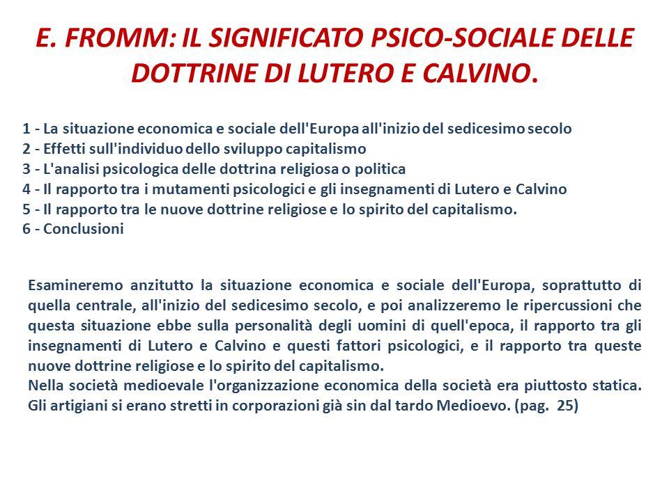 E. FROMM: IL SIGNIFICATO PSICO-SOCIALE DELLE DOTTRINE DI LUTERO E CALVINO.