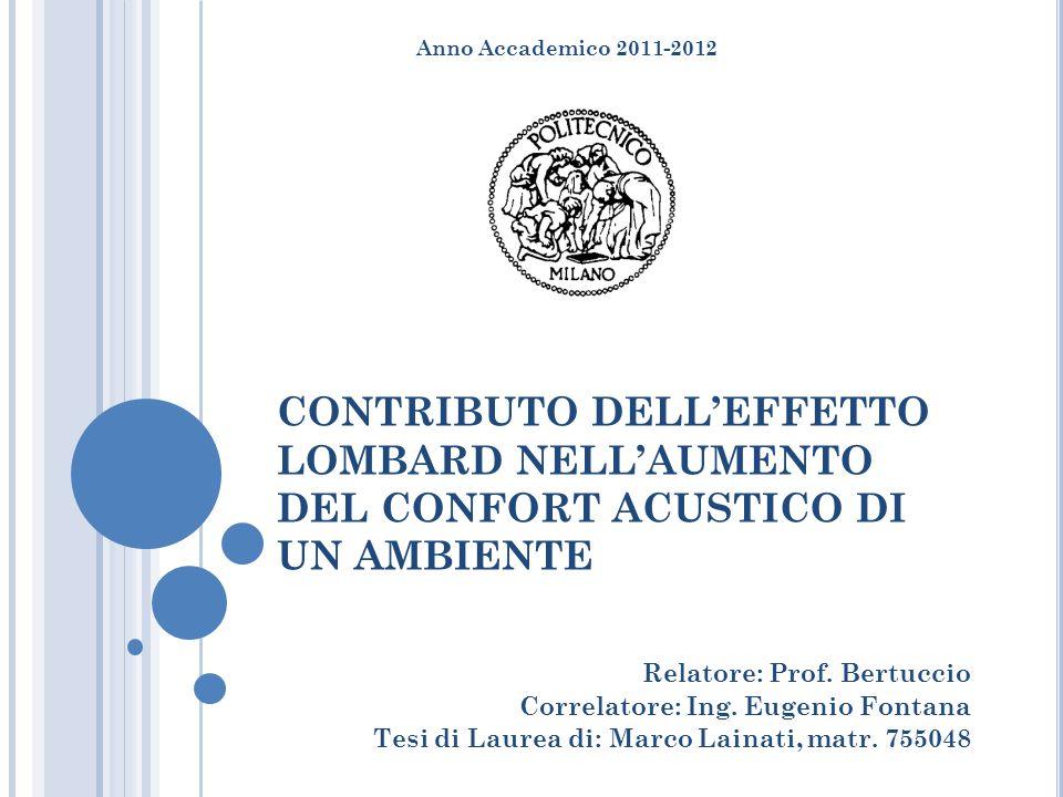 Anno Accademico 2011-2012 CONTRIBUTO DELL'EFFETTO LOMBARD NELL'AUMENTO DEL CONFORT ACUSTICO DI UN AMBIENTE.
