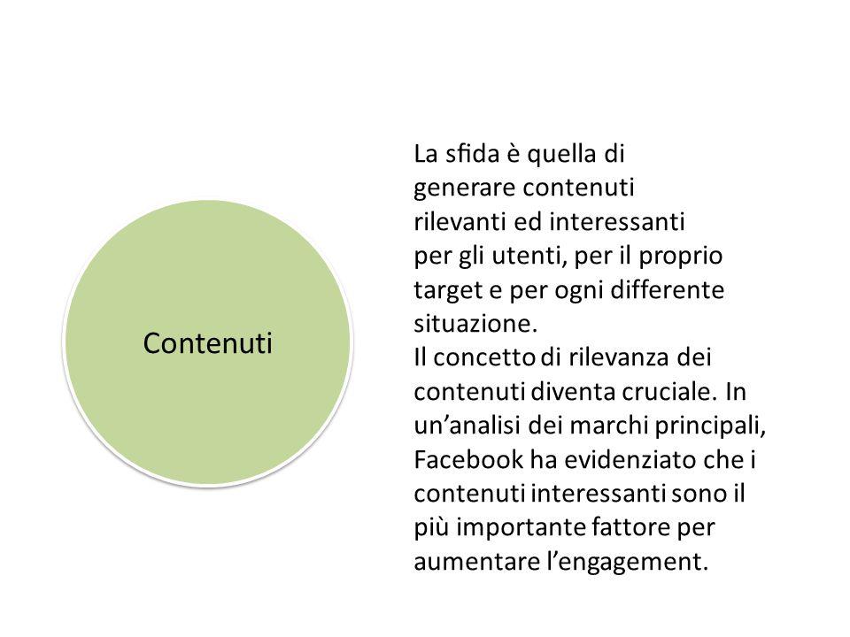 Contenuti La sfida è quella di generare contenuti