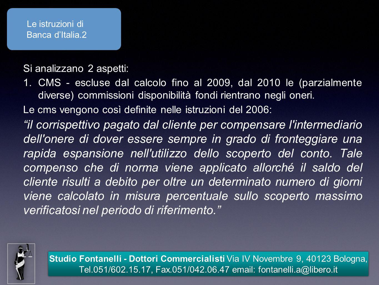 Le istruzioni di Banca d'Italia.2. Si analizzano 2 aspetti: