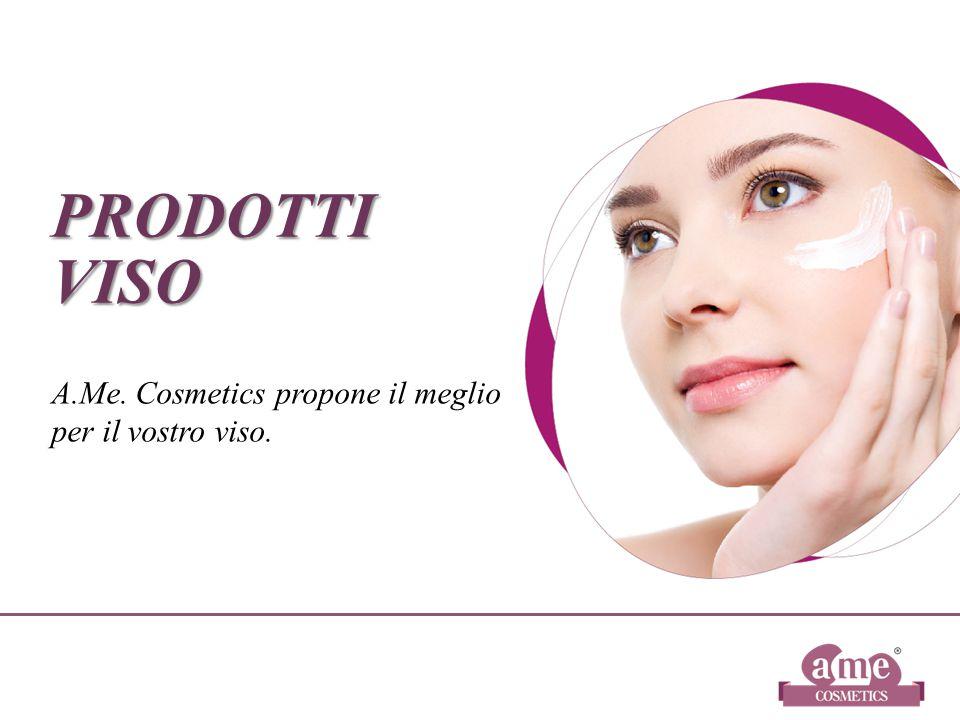 PRODOTTI VISO A.Me. Cosmetics propone il meglio per il vostro viso.