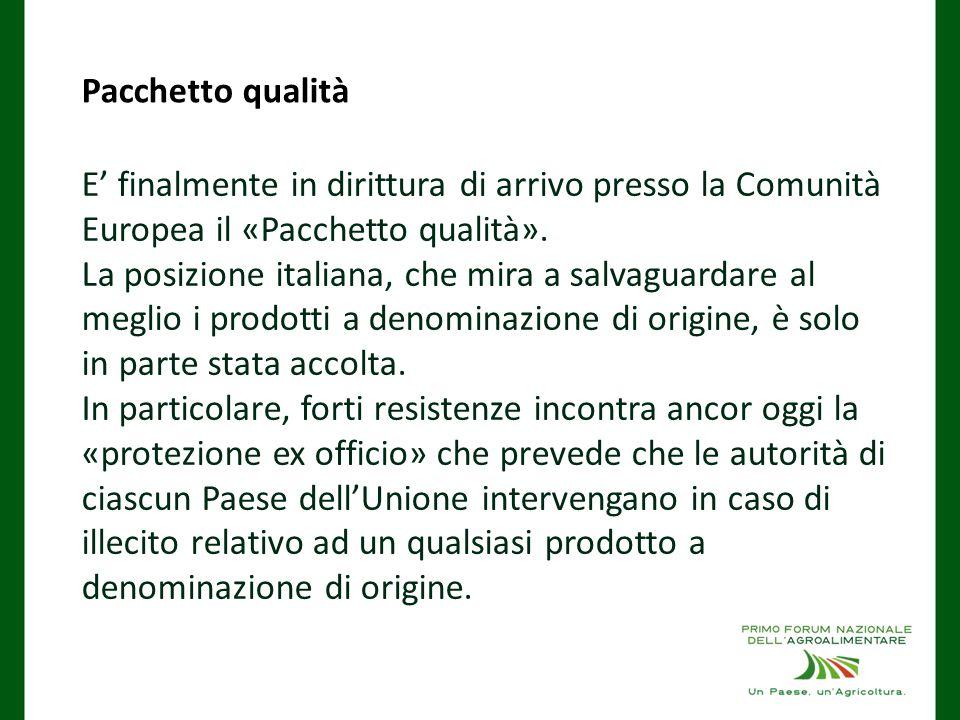 Pacchetto qualità E' finalmente in dirittura di arrivo presso la Comunità Europea il «Pacchetto qualità».