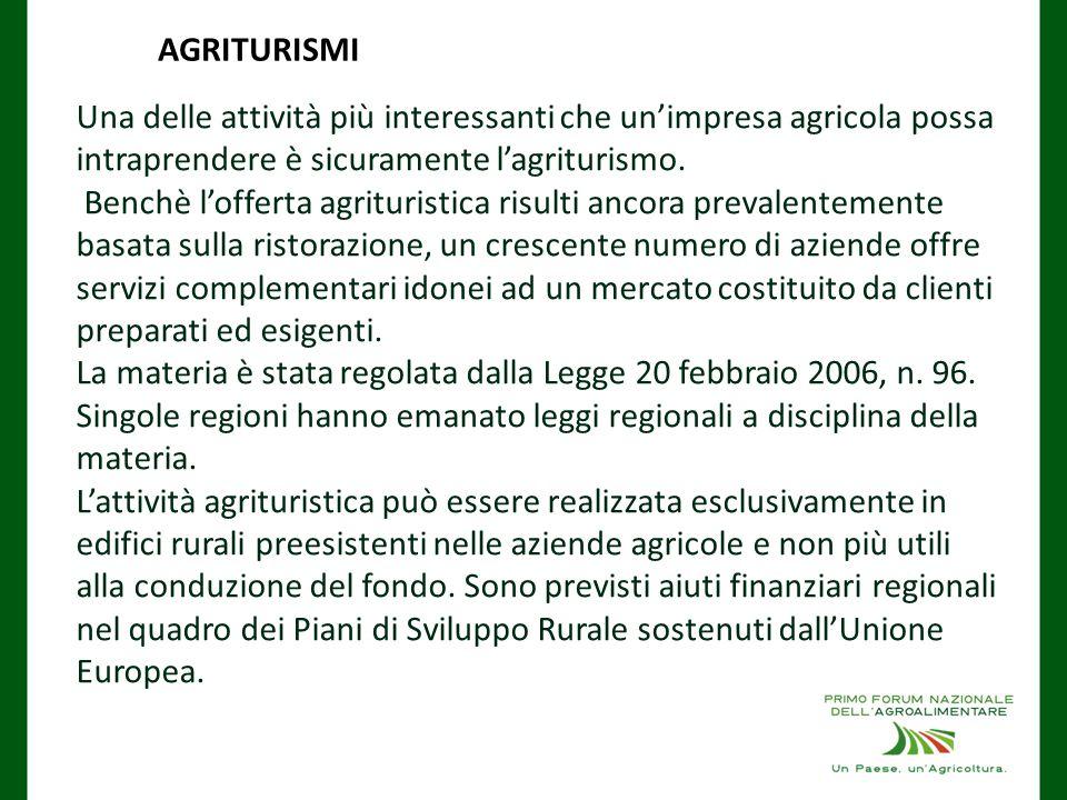 AGRITURISMI Una delle attività più interessanti che un'impresa agricola possa intraprendere è sicuramente l'agriturismo.