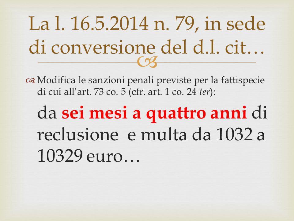 La l. 16.5.2014 n. 79, in sede di conversione del d.l. cit…