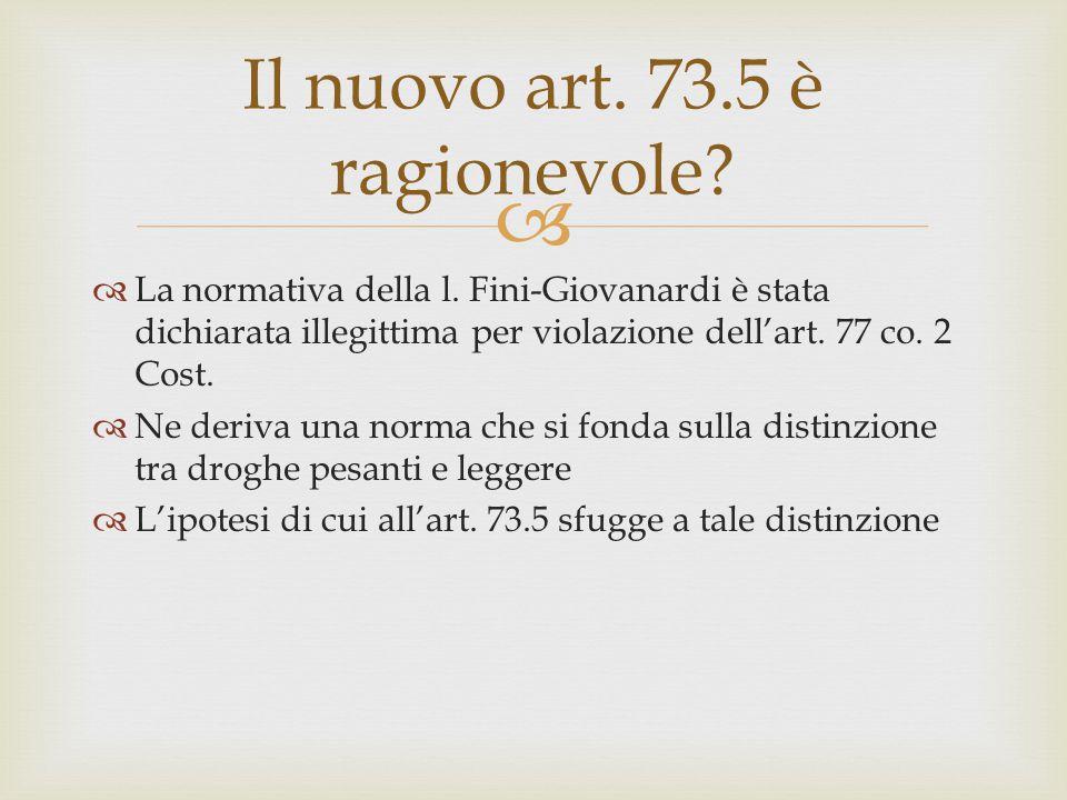Il nuovo art. 73.5 è ragionevole