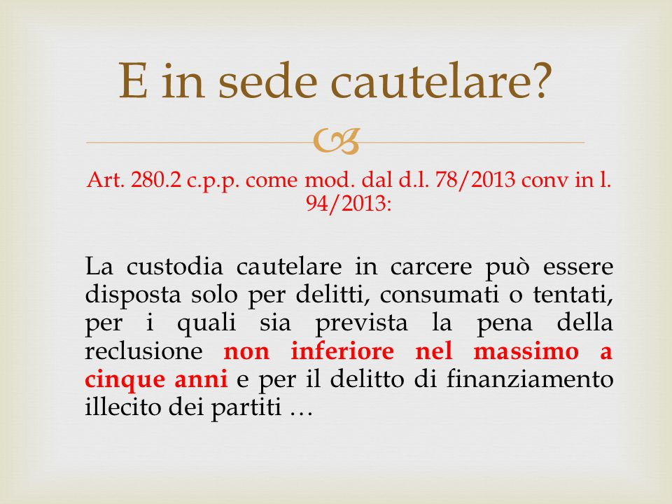 Art. 280.2 c.p.p. come mod. dal d.l. 78/2013 conv in l. 94/2013: