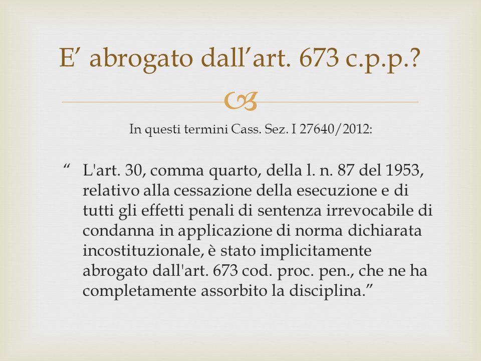 E' abrogato dall'art. 673 c.p.p.