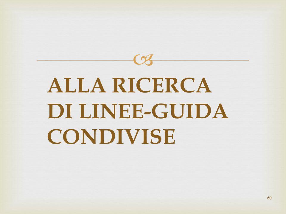 ALLA RICERCA DI LINEE-GUIDA CONDIVISE