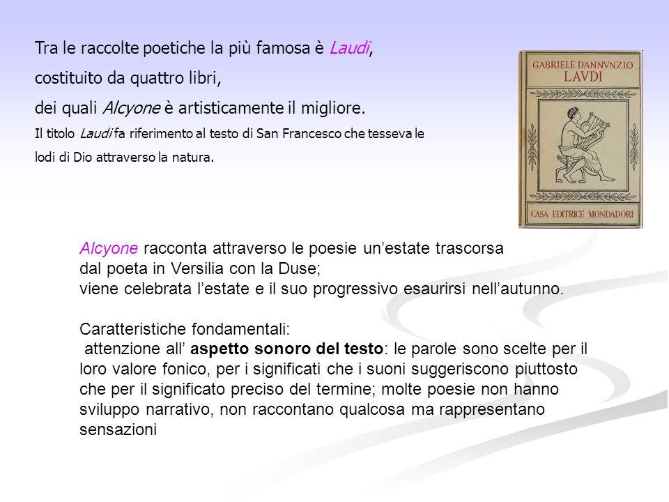 Tra le raccolte poetiche la più famosa è Laudi,