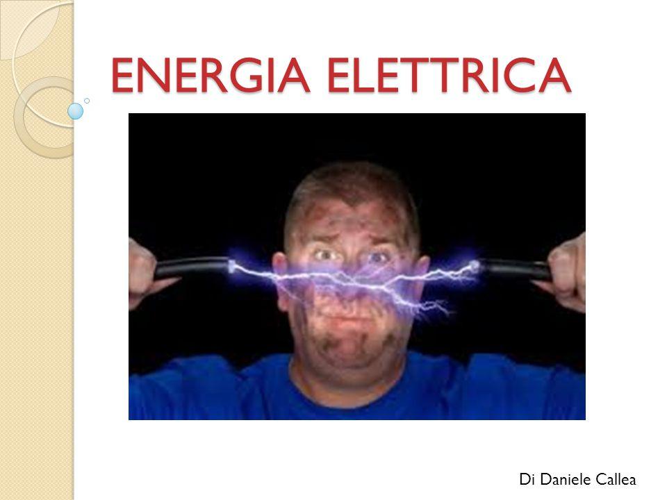 ENERGIA ELETTRICA Di Daniele Callea