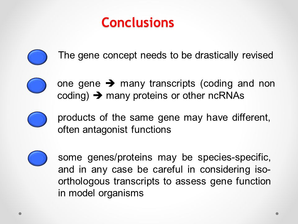 Conclusions The gene concept needs to be drastically revised