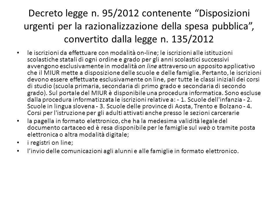 Decreto legge n. 95/2012 contenente Disposizioni urgenti per la razionalizzazione della spesa pubblica , convertito dalla legge n. 135/2012