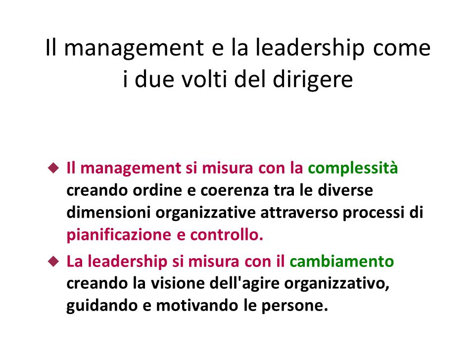 Il management e la leadership come i due volti del dirigere