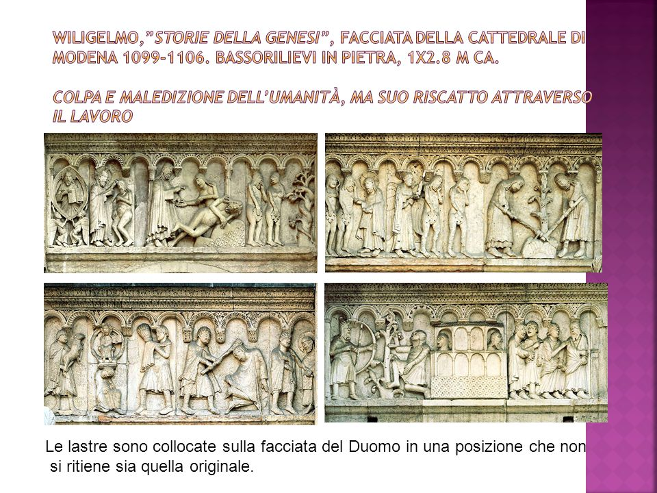 WILIGELMO, Storie della Genesi , facciata della cattedrale di modena 1099-1106. bassorilievi in pietra, 1x2.8 m ca. Colpa e maledizione dell'umanità, ma suo riscatto attraverso il lavoro