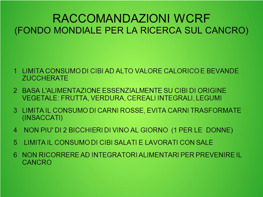 RACCOMANDAZIONI WCRF (FONDO MONDIALE PER LA RICERCA SUL CANCRO)