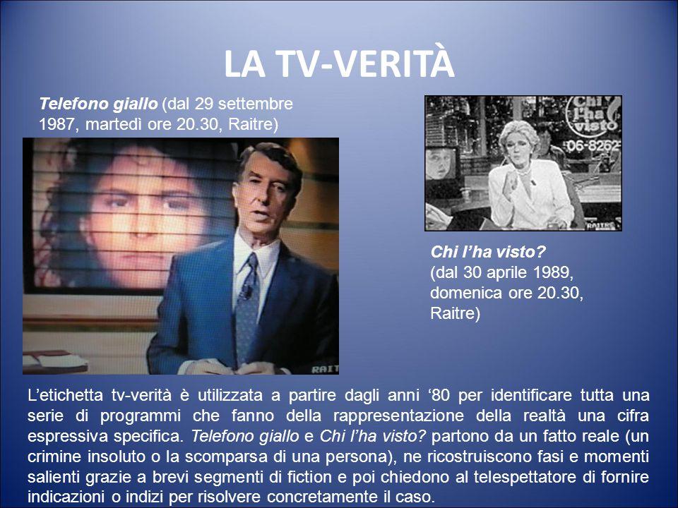 LA TV-VERITÀ Telefono giallo (dal 29 settembre 1987, martedì ore 20.30, Raitre) Chi l'ha visto (dal 30 aprile 1989, domenica ore 20.30, Raitre)