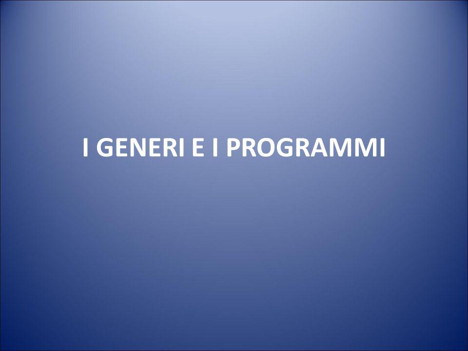 I GENERI E I PROGRAMMI 26