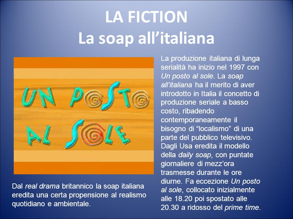 LA FICTION La soap all'italiana