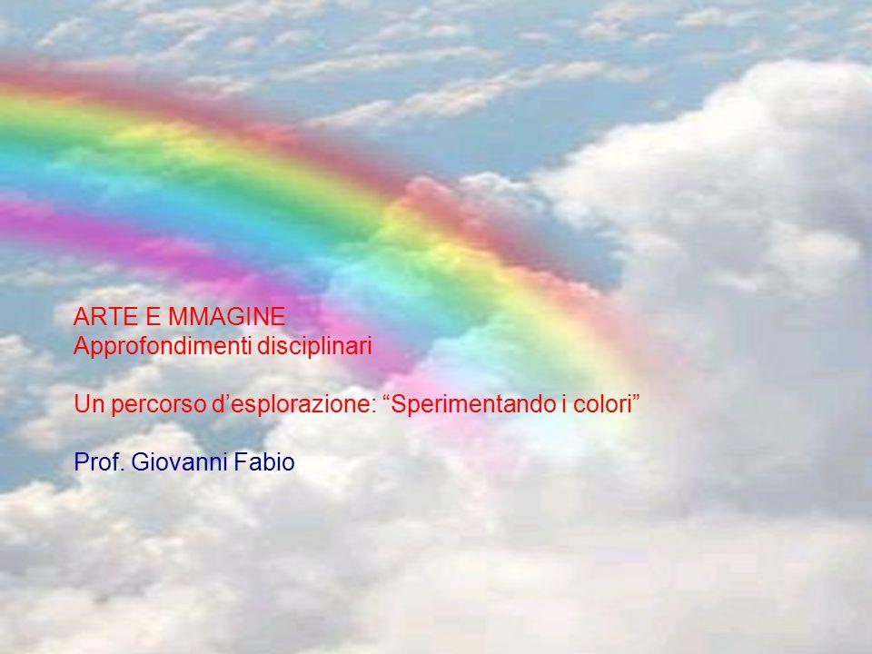 ARTE E MMAGINE Approfondimenti disciplinari Un percorso d'esplorazione: Sperimentando i colori Prof.