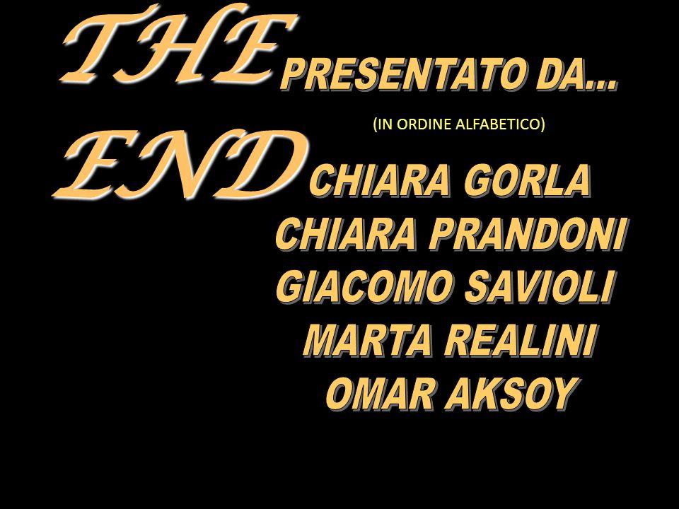 THE END PRESENTATO DA... CHIARA GORLA CHIARA PRANDONI GIACOMO SAVIOLI