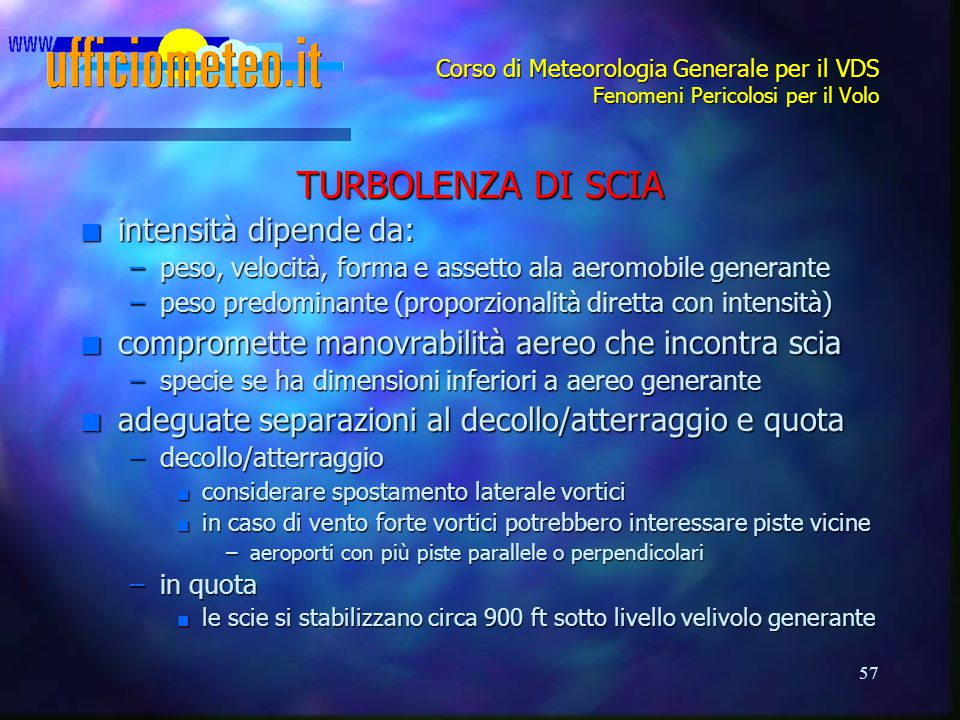 TURBOLENZA DI SCIA intensità dipende da: