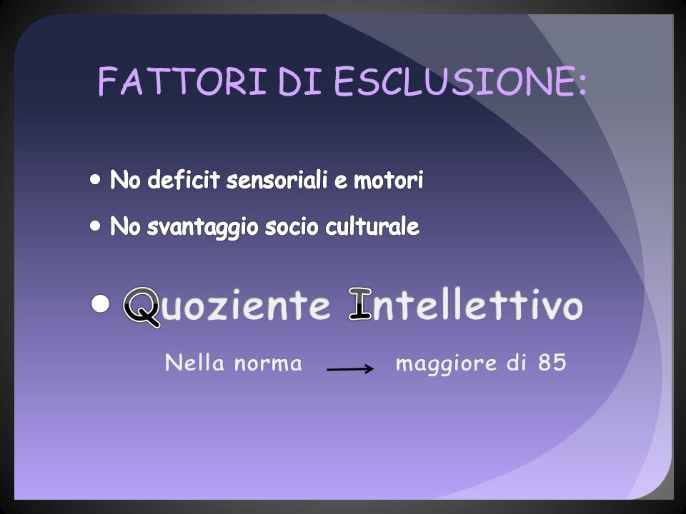 FATTORI DI ESCLUSIONE: