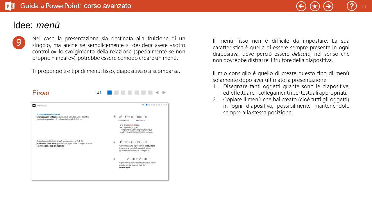 Idee: menù 9 Guida a PowerPoint: corso avanzato Fisso 