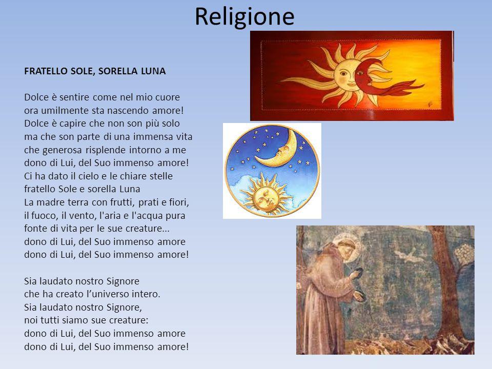 Religione FRATELLO SOLE, SORELLA LUNA
