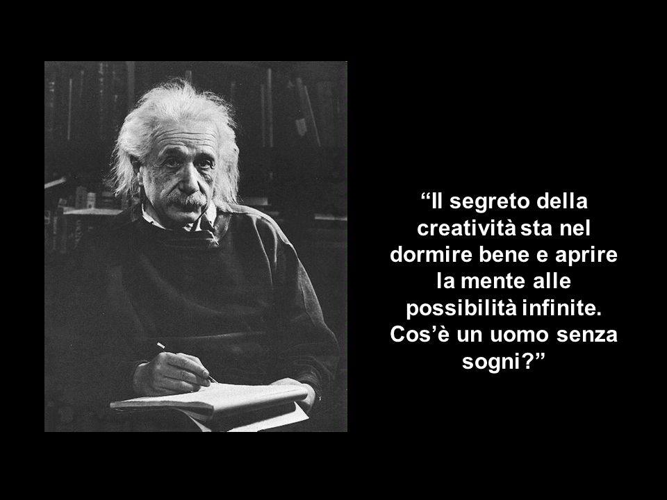 Il segreto della creatività sta nel dormire bene e aprire la mente alle possibilità infinite.