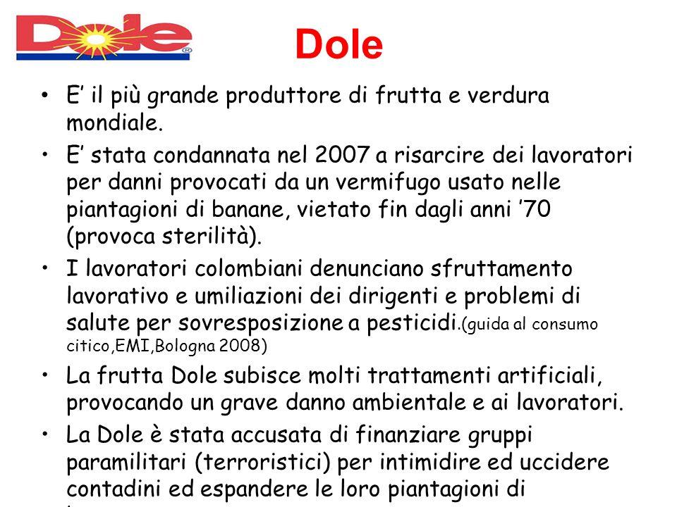 Dole E' il più grande produttore di frutta e verdura mondiale.