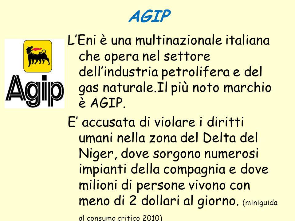 AGIP L'Eni è una multinazionale italiana che opera nel settore dell'industria petrolifera e del gas naturale.Il più noto marchio è AGIP.