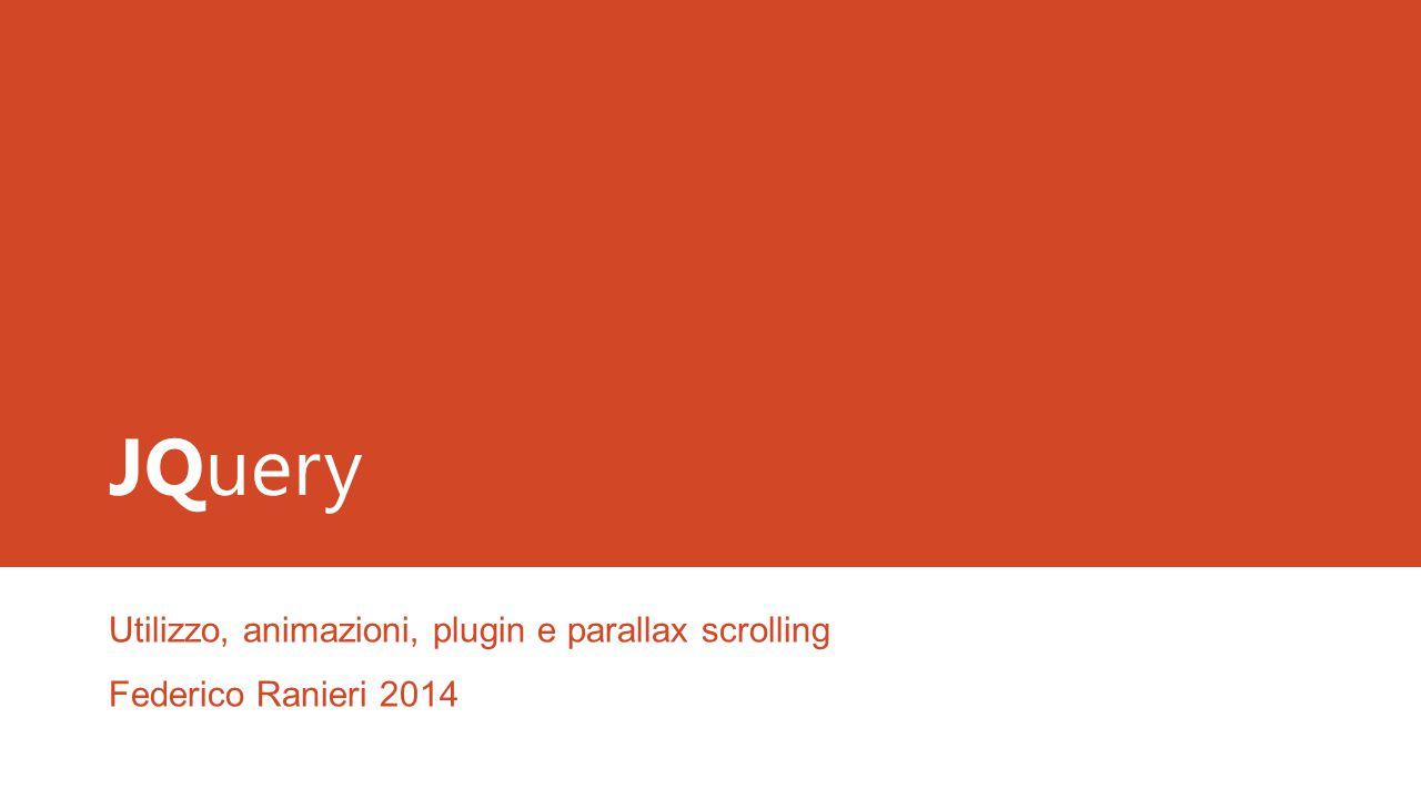 JQuery Utilizzo, animazioni, plugin e parallax scrolling