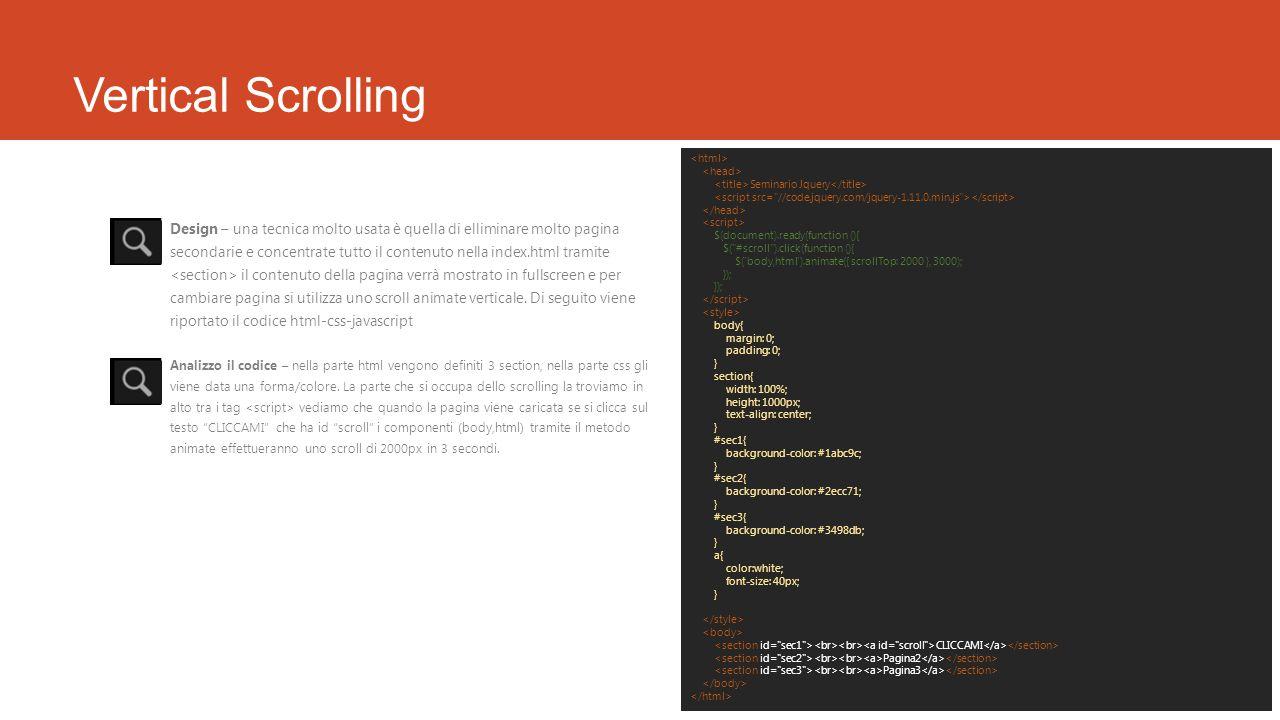 Vertical Scrolling <html> <head> <title>Seminario Jquery</title> <script src= //code.jquery.com/jquery-1.11.0.min.js ></script>