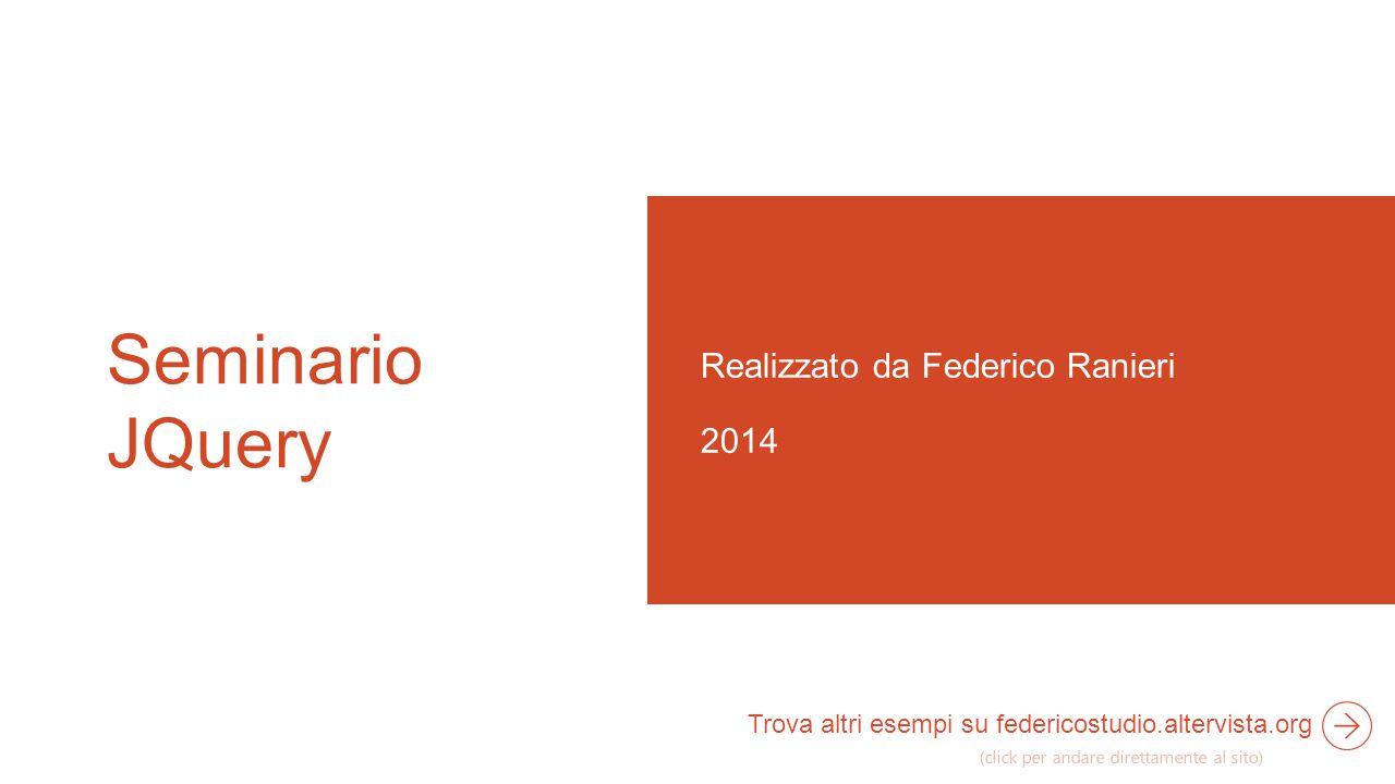 Seminario JQuery Realizzato da Federico Ranieri 2014