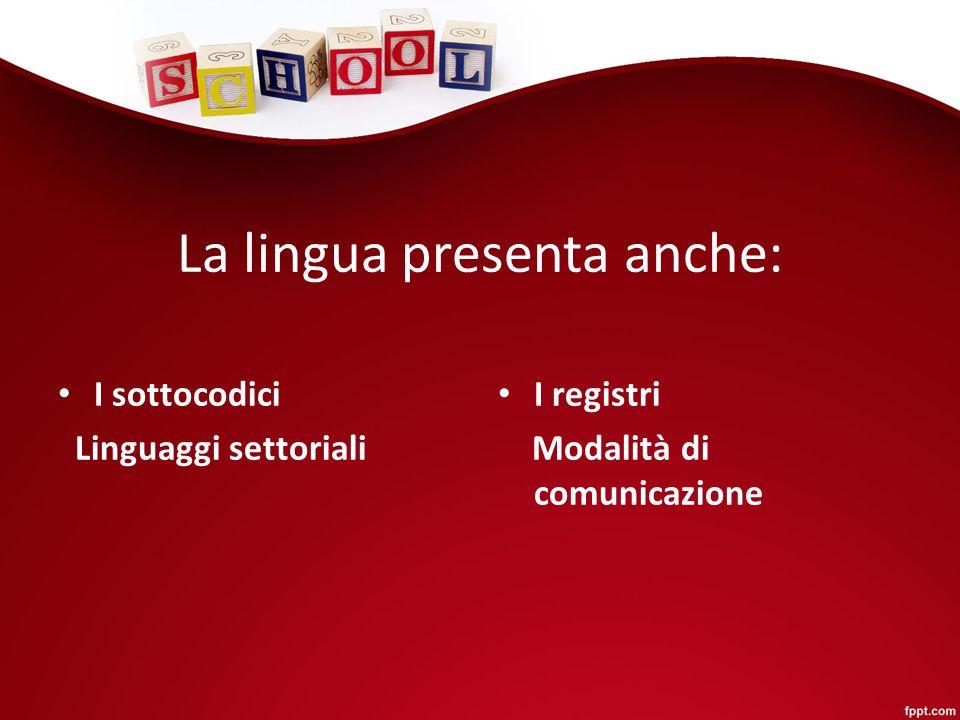 La lingua presenta anche: