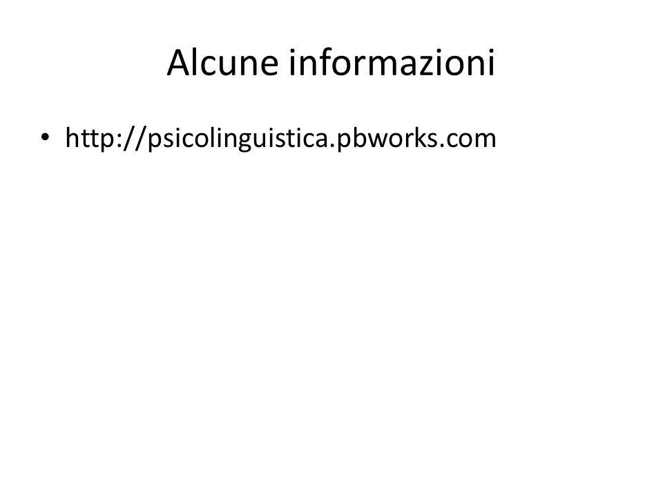 Alcune informazioni http://psicolinguistica.pbworks.com