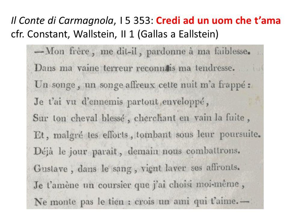 Il Conte di Carmagnola, I 5 353: Credi ad un uom che t'ama cfr