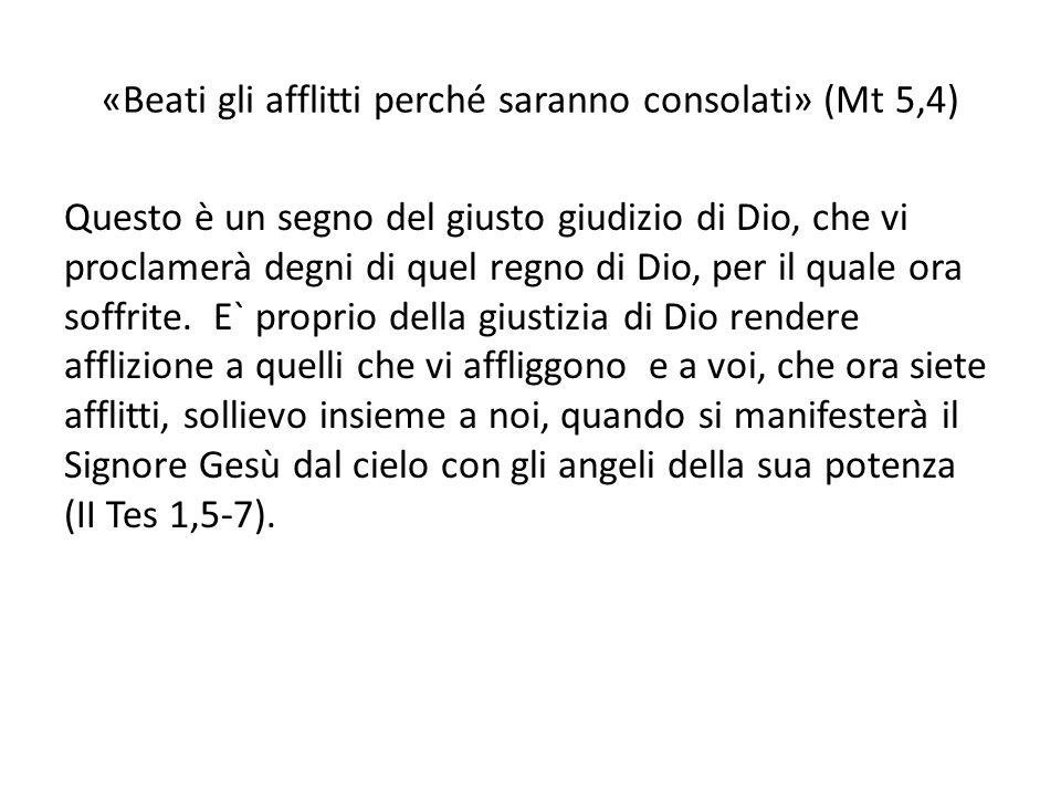 «Beati gli afflitti perché saranno consolati» (Mt 5,4)