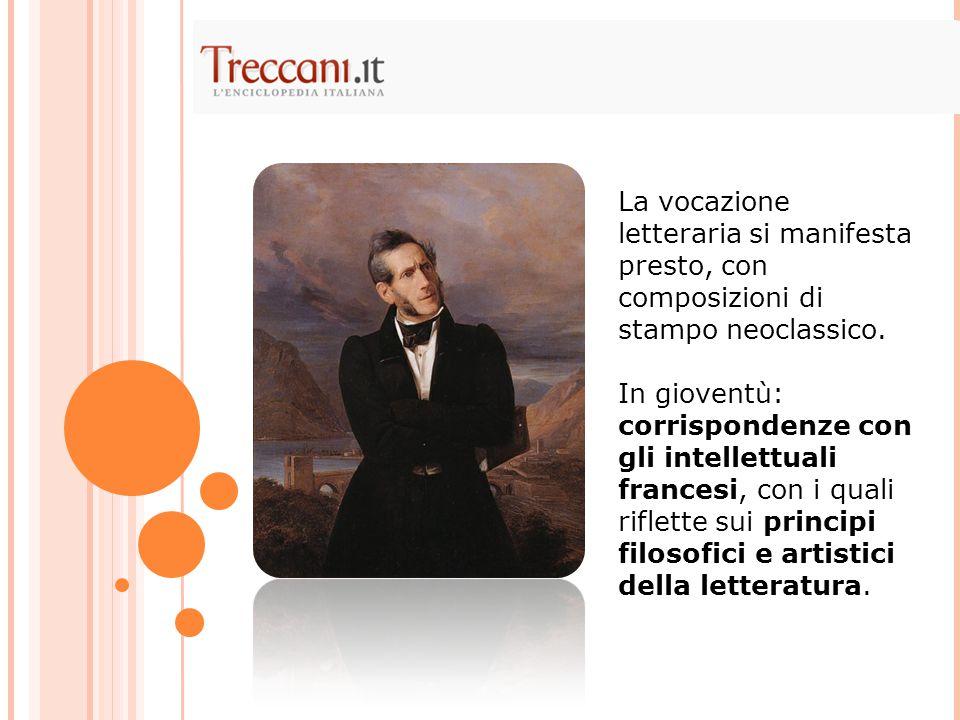 La vocazione letteraria si manifesta presto, con composizioni di stampo neoclassico.