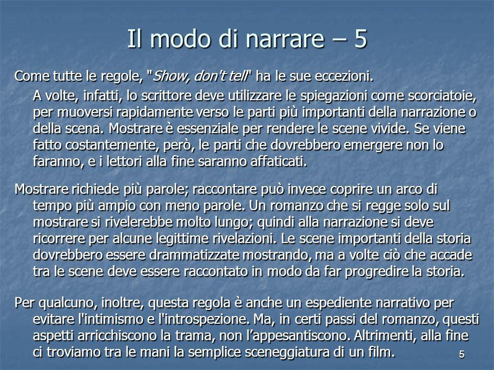 Il modo di narrare – 5 Come tutte le regole, Show, don t tell ha le sue eccezioni.