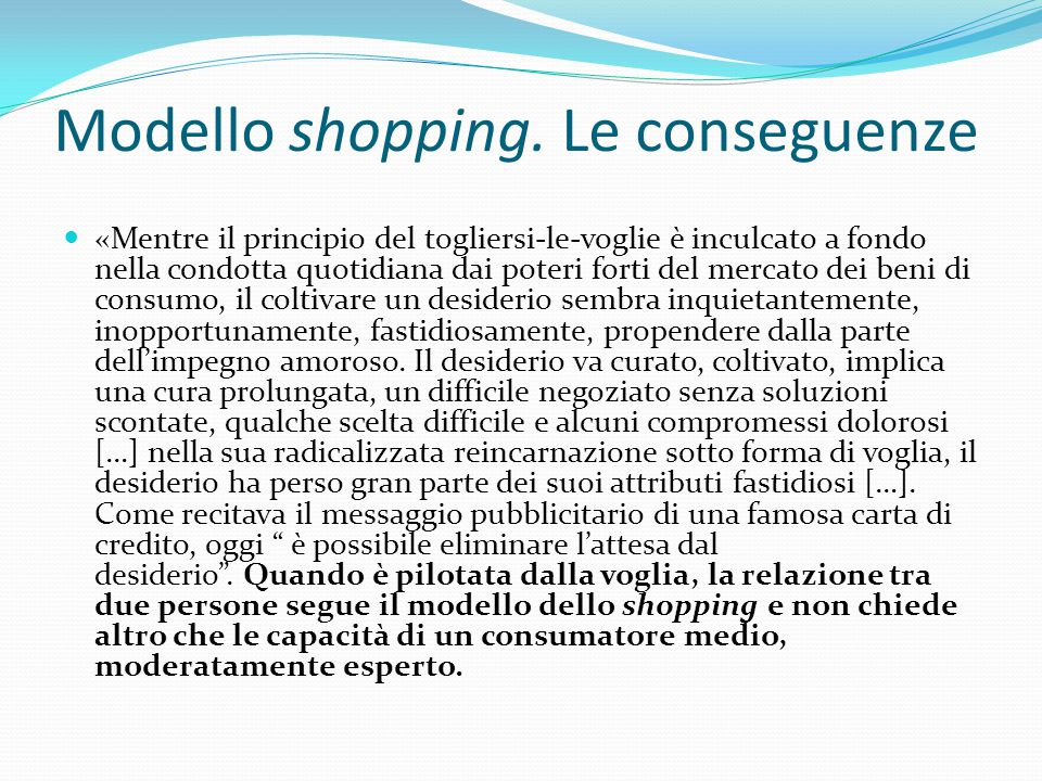 Modello shopping. Le conseguenze