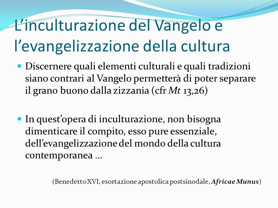 L'inculturazione del Vangelo e l'evangelizzazione della cultura