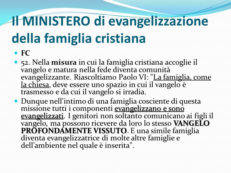 Il MINISTERO di evangelizzazione della famiglia cristiana