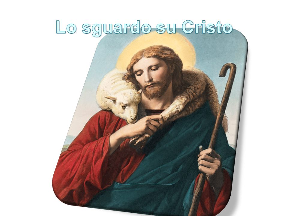 Lo sguardo su Cristo