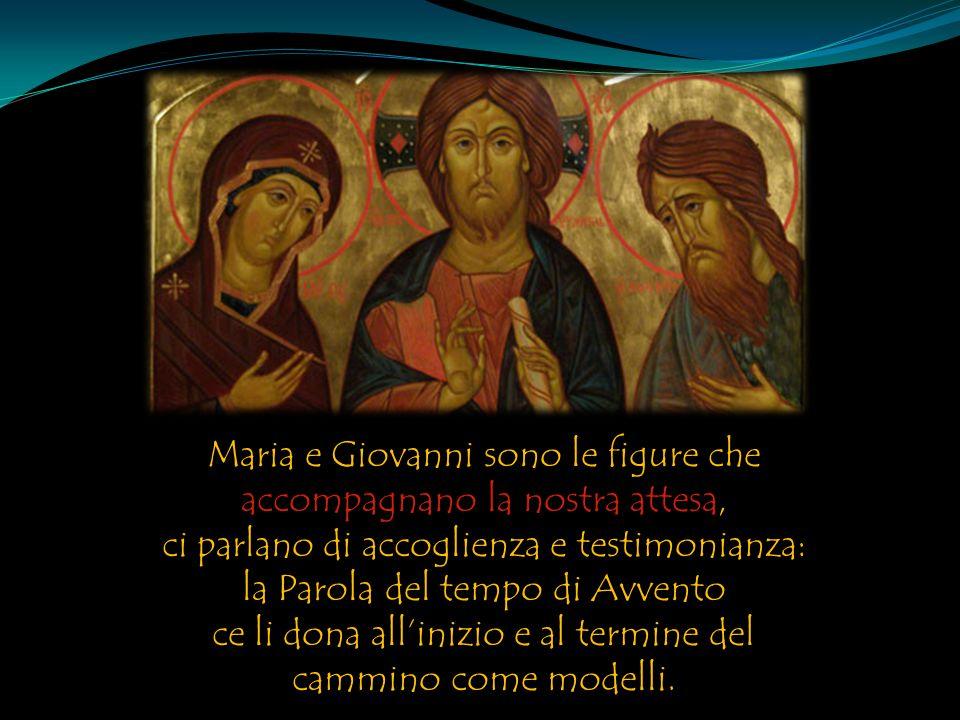 Maria e Giovanni sono le figure che accompagnano la nostra attesa,