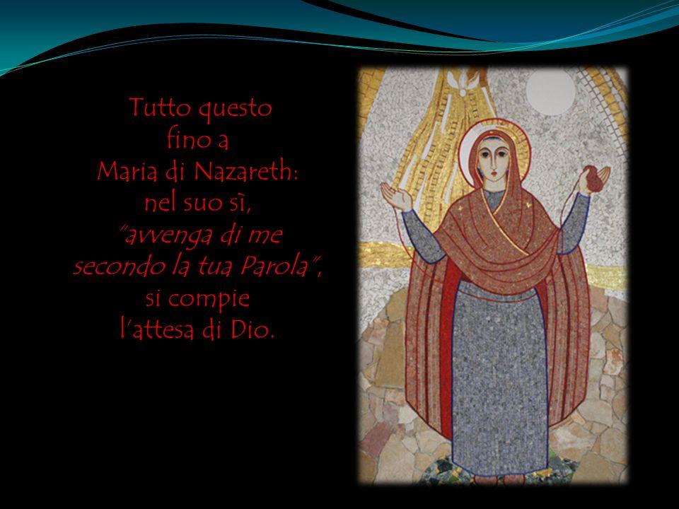 fino a Maria di Nazareth: nel suo sì, avvenga di me