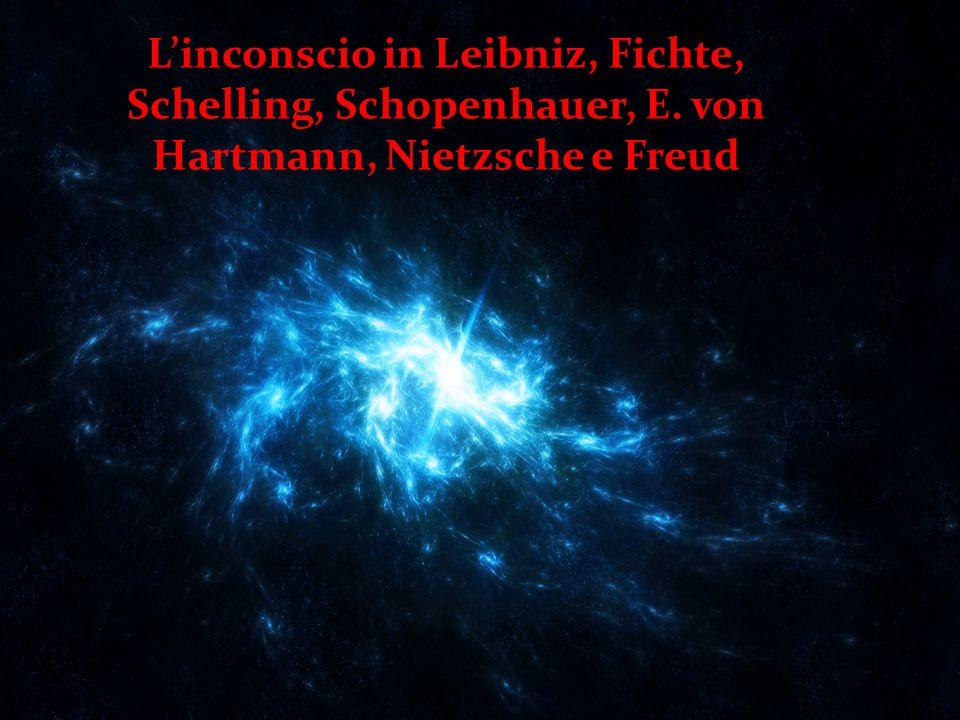L'inconscio in Leibniz, Fichte, Schelling, Schopenhauer, E