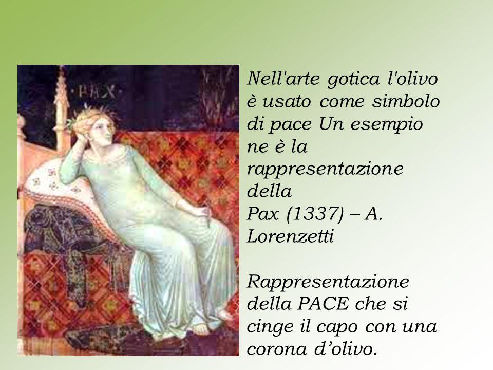 Nell arte gotica l olivo è usato come simbolo di pace Un esempio ne è la rappresentazione della